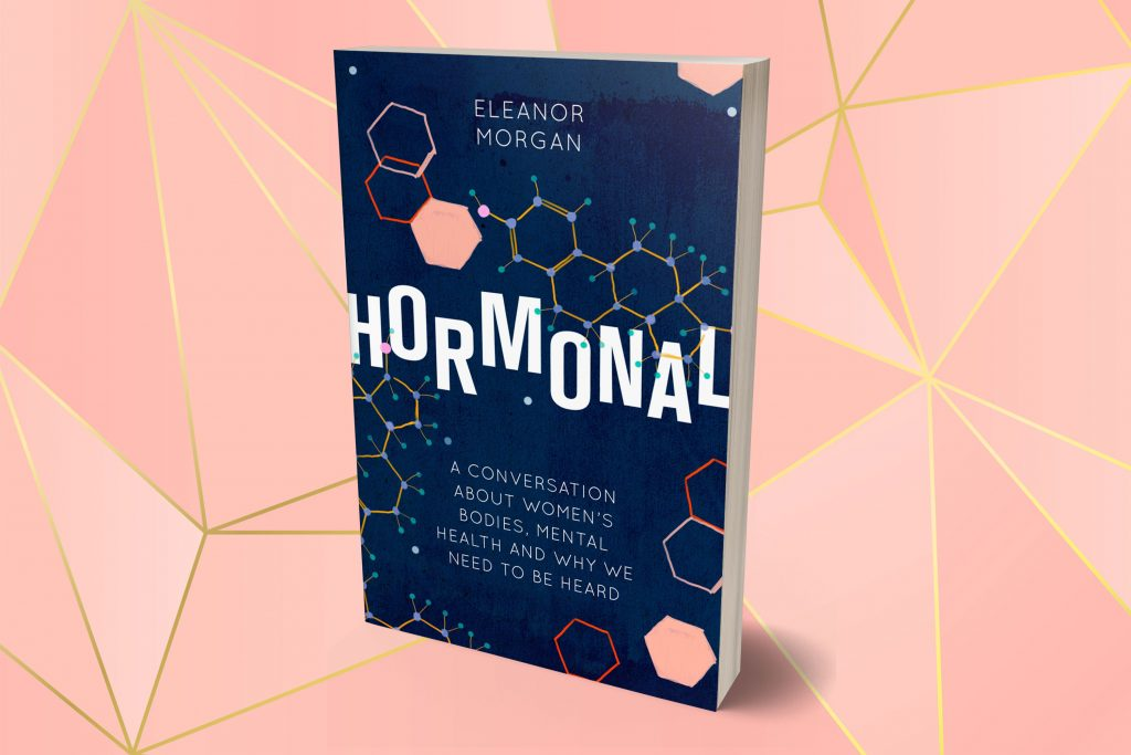 Hormonal by Eleanor Morgan